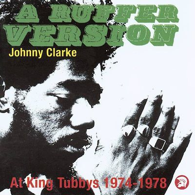 A Ruffer Version - Johnny Clarke, The Aggrovators
