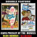 Double Feature - Elvis Presley at the Movies - Blue Hawaii - GI Blues