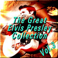 The Great Elvis Presley Collection, Vol. 3