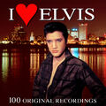 I Love Elvis - 100 Original Recordings