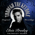 Playbak Originals Present - Through the Keyhole - Elvis Presley EP, Vol. 06