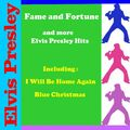 Fame and Fortune and more Elvis Presley Hits