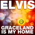 Graceland Is My Home